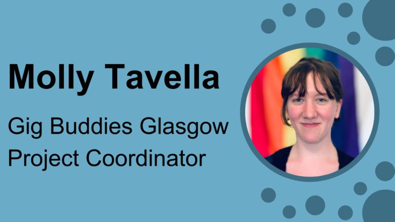 Molly Tavella, Gig Buddies Glasgow Coordinator